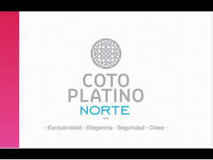 Coto Platino Norte / Lotes en Venta